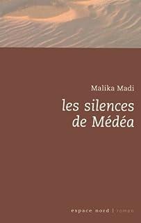 Les silences de Médéa, Madi, Malika