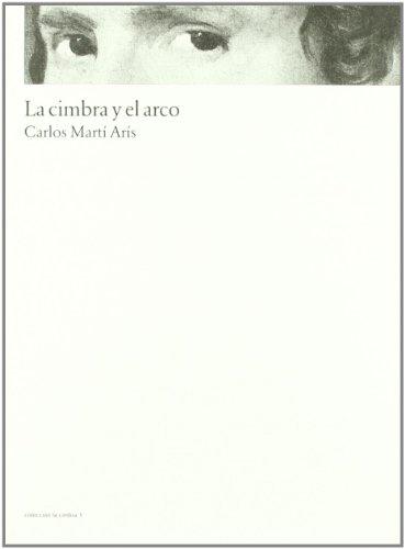 Descargar Libro Cimbra Y El Arco, La Carlos Marti Aris