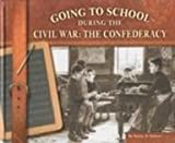Going to School During the Civil War, Kerry A. Graves, 0736808027