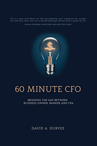 60 Minute CFO: Bridging the Gap Between Business Owner, Banker, and CPA by David A. Duryee ebook deal
