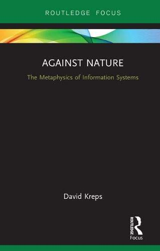 Against Nature: The Metaphysics of Information Systems (Routledge Focus)-cover