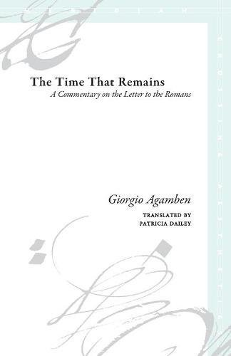 The Time That Remains: A Commentary on the Letter to the Romans (Meridian: Crossing Aesthetics)
