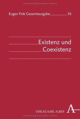 Existenz und Coexistenz (Eugen Fink Gesamtausgabe) Gebundenes Buch – 19. November 2018 Annette Hilt Eugen Fink Verlag Karl Alber 3495463070