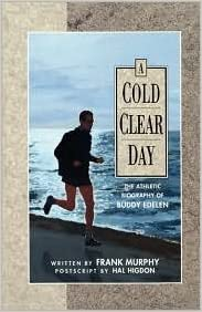 Cold Clear Day: The Athletic Biography Of Buddy Edelen