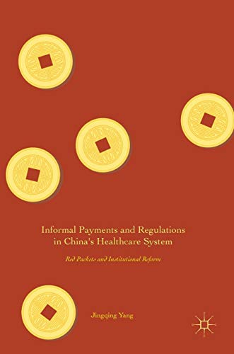 - Informal Payments and Regulations in China's Healthcare System: Red Packets and Institutional Reform
