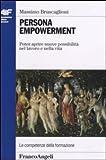 Persona empowerment. Poter aprire nuove possibilità nel lavoro e nella vita