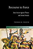 img - for Recourse to Force: State Action against Threats and Armed Attacks (Hersch Lauterpacht Memorial Lectures) book / textbook / text book
