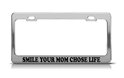 Product Express Smile Your MOM Chose Life Laser Engraved Steel Metal Funny License Plate Frame Tag