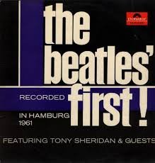 The Beatles First! Recorded in Hamburg 1961 Featuring Tony Sheridan & Guests