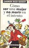img - for C mo ser una mujer y no morir en el intento book / textbook / text book