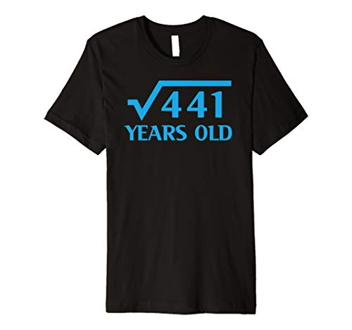 (21th Happy Birthday Shirt 21 Years Old Square Root of 441)