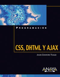CSS y DHTML y AJAX / CSS and DHTML and AJAX (Spanish Edition) by Anaya Multimedia-Anaya Interactiva