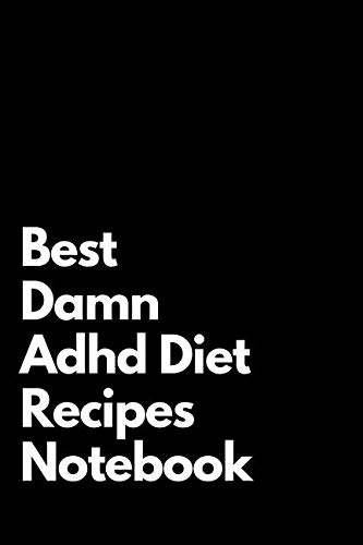 Best Damn Adhd Diet Recipes Notebook: Blank Lined Notebook 110 pages. Perfect Gift Idea For Adhd Diet Recipes Fans.