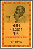Venda Children's Songs : A Study in Ethnomusicological Analysis, Blacking, John, 0226055108
