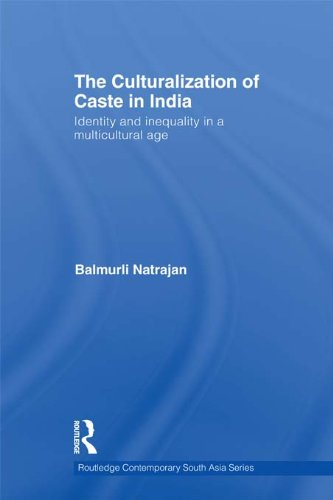 Download The Culturalization of Caste in India: Identity and Inequality in a Multicultural Age (Routledge Contemporary South Asia Series) Pdf