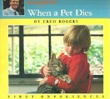 Mr. Rogers' Neighborhood When a Pet Dies (First Experiences)