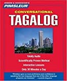 Tagalog, Conversational: Learn to Speak and Understand Tagalog with Pimsleur Language Programs (Simon & Schuster's Pimsleur Conversational) 16 Lessons edition