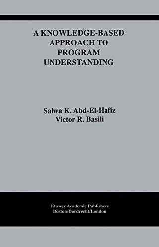 Download A Knowledge-Based Approach to Program Understanding (The Springer International Series in Engineering and Computer Science) Pdf