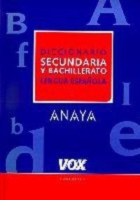 Diccionario de Secundaria y Bachillerato (DICCIONARIOS ESCOLARES. LENGUA ESPANOLA) (Spanish Edition)