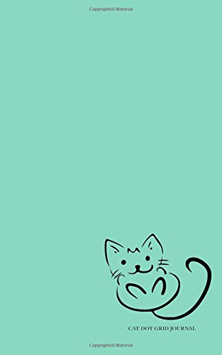 Cat Dot Grid Journal: Teal Dotted Bullet Journal or Notebook, 5x8, White Paper (Dots Journal) PDF