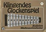 img - for Klingendes Glockenspiel Beliebte Weihnachtslieder Christmas Bk 4 Chimes/Xylophone/Melody Instrument Import book / textbook / text book