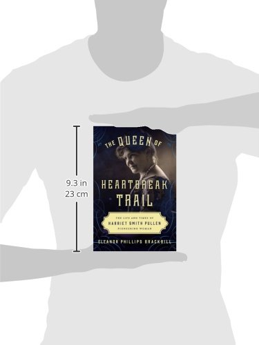 4b0c64fb2c977 The Queen of Heartbreak Trail  The Life and Times of Harriet Smith Pullen,  Pioneering Woman  Eleanor Phillips Brackbill  9781493019137  Amazon.com   Books