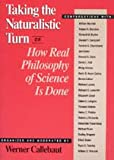 Taking the Naturalistic Turn, or How Real Philosophy of Science Is Done, Callebaut, Werner, 0226091864