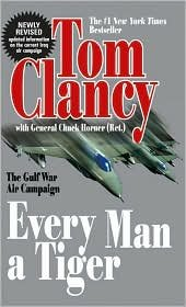 Every Man A Tiger Publisher: Berkley; Revised edition (Every Man A Tiger By Tom Clancy)