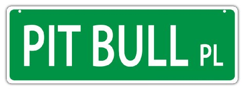 - Plastic Street Signs: PIT BULL PLACE (PITBULL) | Dogs, Gifts