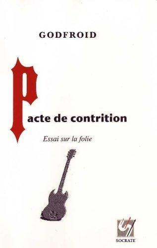 Pacte de contrition : essai sur la folie (French Edition)