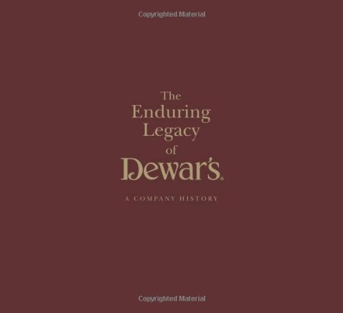 The Enduring Legacy of Dewars: A Company History