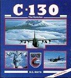 C-130 : The Hercules, Morris, M. E., 0891413235