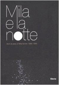 Mila E La Notte: Abiti Da Sera Di Mila Schon 1966-1993 (Italian Edition)
