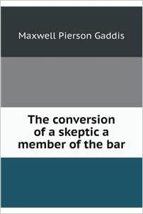 THE CONVERSION OF A SKEPTIC (A Member Of The Bar)