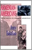 Armenian-Americans : From Being to Feeling Armenian, Bakalian, Anny, 1560000252