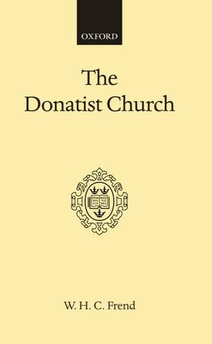 The Donatist Church: A Movement of Protest in Roman North Africa (Oxford Scholarly Classics) by Brand: Oxford University Press, USA