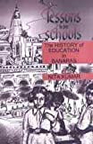 Lessons from Schools : The History of Education in Banaras, Kumar, Nita, 0761993789