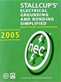 Stallcup's® Electrical Grounding and Bonding Simplified, Stallcup, James, 0877656770