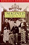 Imagined Communities : Reflections on the Origin and Spread of Nationalism, Anderson, Benedict R. O'G., 0860917592
