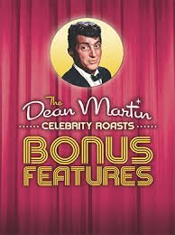 - The Dean Martin Celebrity Roasts - Bonus Features