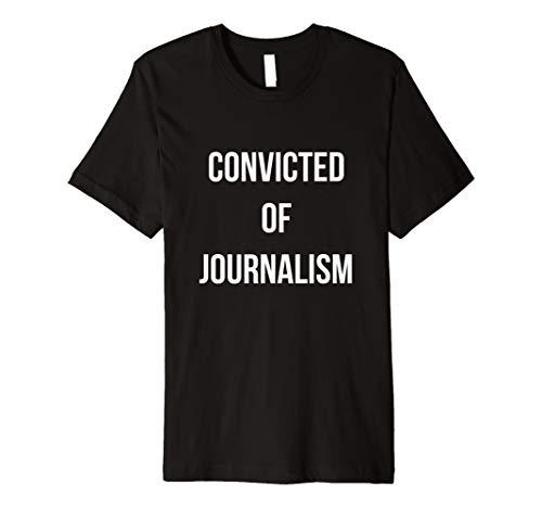 Convicted of Journalism Premium T-Shirt