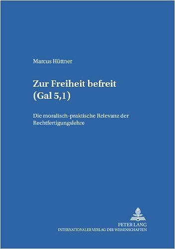 Téléchargement de livres audio sur ipod nanoZur Freiheit befreit (Gal 5,I): Die moralisch-praktische Relevanz der Rechtfertigungslehre (Bamberger Theologische Studien) (German Edition) en français PDF RTF DJVU