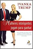 img - for Mulheres Inteligentes Jogam Para Ganhar (Em Portugues do Brasil) book / textbook / text book