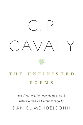 C. P. Cavafy: The Unfinished Poems by Knopf