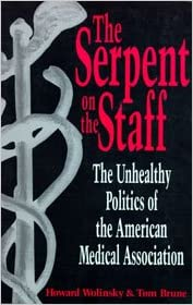 The Serpent on the Staff: The Unhealthy Politics of the ...