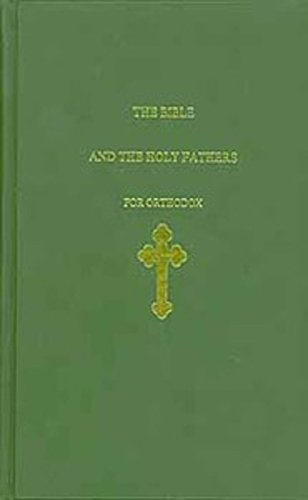 - The Bible and the Holy Fathers for Orthodox: Daily Scripture Readings and Commentary for Orthodox Christians