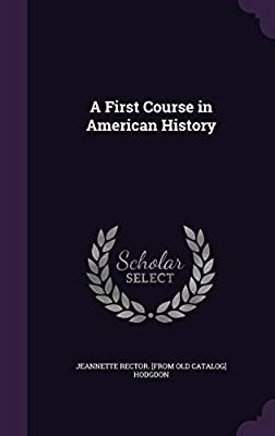 A First Course in American History