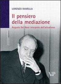 Il pensiero della mediazione. Augusto Del Noce interprete dell'attualismo (Augusto Del Noce)