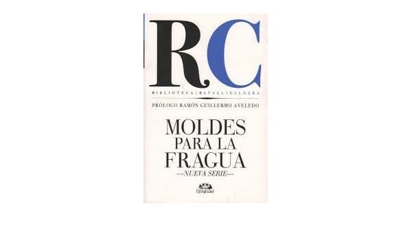 Moldes para la fragua: Rafael T Caldera: 9789807212885: Amazon.com: Books