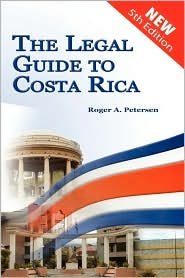 The Legal Guide to Costa Rica Publisher: Amerilatin Consulttores